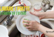 come lavare i piatti