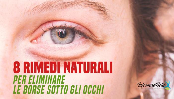 prezzo più basso con alta qualità più foto Borse sotto gli occhi: cause e rimedi naturali - InformaeBelli
